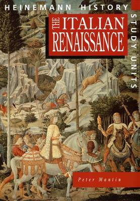 Heinemann History Study Units: Student Book. The Italian Renaissance by Peter Mantin image
