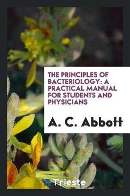 The Principles of Bacteriology by A C Abbott image