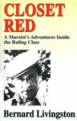 Closet Red: A Marxist's Adventures Inside the Ruling Class by Bernard Livingston image
