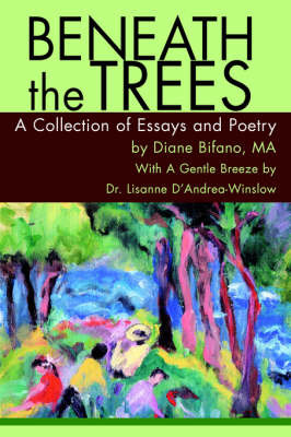 Beneath the Trees: A Collection of Essays and Poetry by Diane Bifano image
