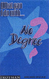 What Can I Do with No Degree? by Margaret McAlpine image