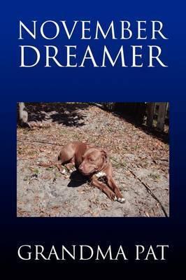 November Dreamer by Grandma Pat