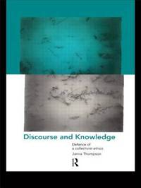 Discourse and Knowledge by Janna Thompson image