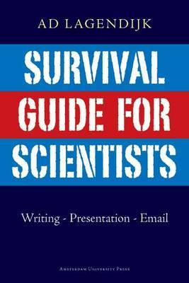 Survival Guide for Scientists by Ad Lagendijk