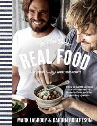 The Blue Ducks' Real Food by Darren Robertson