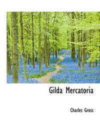 Gilda Mercatoria by Charles Gross
