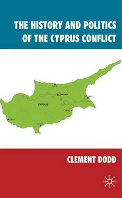 The History and Politics of the Cyprus Conflict by Clement Dodd image