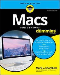Macs For Seniors For Dummies by Mark L Chambers