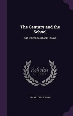 The Century and the School by Frank Louis Soldan image