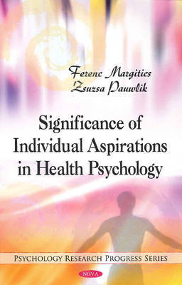 Significance of Individual Aspirations in Health Psychology by Ferenc Margitics