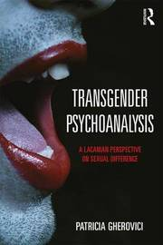 Transgender Psychoanalysis by Patricia Gherovici