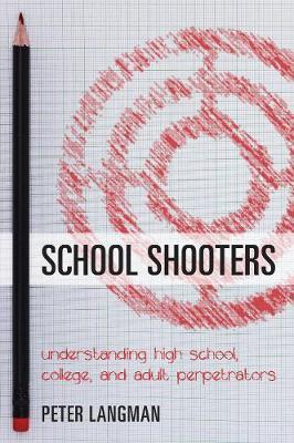 School Shooters by Peter Langman image