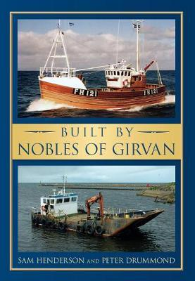 Built by Nobles of Girvan by Sam Henderson