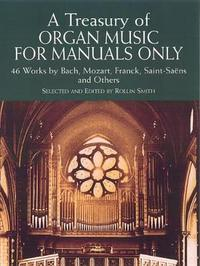 A Treasury Of Organ Music For Manuals Only by Rollin Smith
