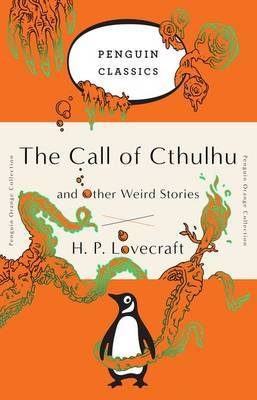 The Call of Cthulhu and Other Weird Stories by H.P. Lovecraft