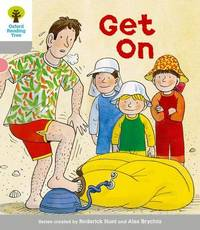 Oxford Reading Tree: Level 1: More First Words: Get On by Thelma Page