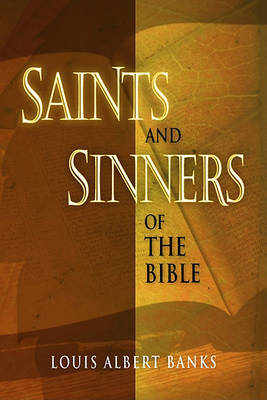 Saints and Sinners of the Bible by Louis A Banks image