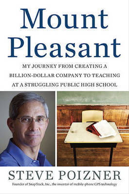 Mount Pleasant: My Journey from Creating a Billion-Dollar Company to Teaching at a Struggling Public High School by Steve Poizner image