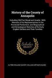 History of the County of Annapolis by Alfred William Savary image