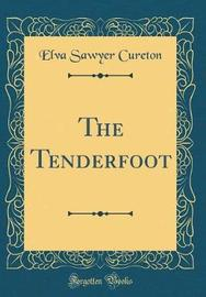 The Tenderfoot (Classic Reprint) by Elva Sawyer Cureton image