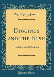 Diggings and the Bush by W May Howell image