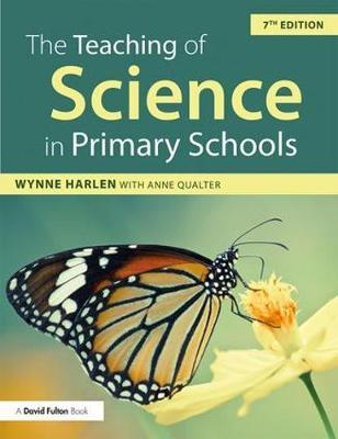 The Teaching of Science in Primary Schools by Wynne Harlen
