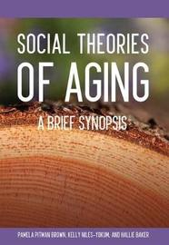 Social Theories of Aging by Kelly Niles-Yokum
