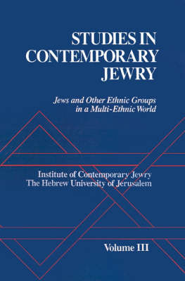 Studies in Contemporary Jewry: III: Jews and other Ethnic Groups in a Multi-Ethnic World image
