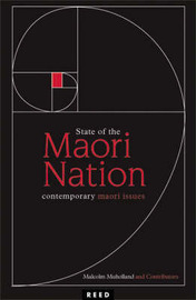 State of the Maori Nation: Twenty-first Century Issues in Aotearoa by Malcolm Mulholland