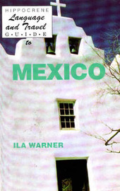 Language and Travel Guide to Mexico by Ila Warner image