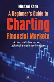 A Beginner's Guide to Charting Financial Markets by Michael Kahn image