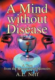 A Mind Without Disease by Adam L. D'Amato-Neff