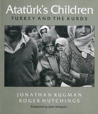 Ataturk's Children: Turkey and the Kurds by Jonathan Rugman image
