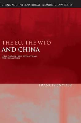 The EU, the WTO and China by Francis Snyder image