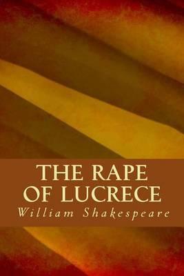 The Rape of Lucrece by William Shakespeare
