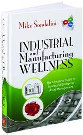 Industrial and Manufacturing Wellness by Mike Sondalini