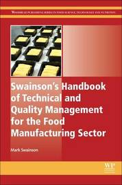 Swainson's Handbook of Technical and Quality Management for the Food Manufacturing Sector by M Swainson