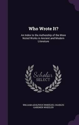Who Wrote It? by William Adolphus Wheeler