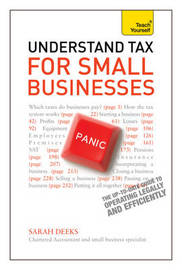 Understand Tax for Small Businesses: Teach Yourself by Sarah Deeks