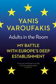 Adults In The Room by Yanis Varoufakis