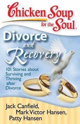 Chicken Soup for the Soul: Divorce and Recovery by Jack Canfield