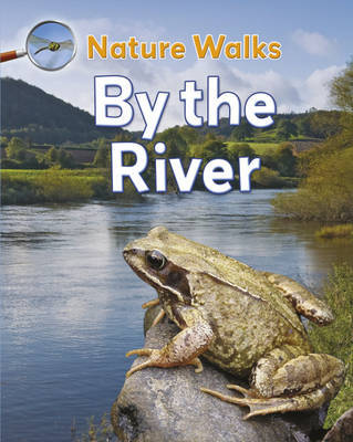 Nature Walks: By the River by Clare Collinson