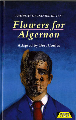 The Play of Flowers for Algernon by Bert Coules image