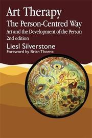 Art Therapy - The Person-Centred Way by Liesl Silverstone