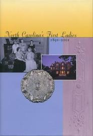 North Carolina's First Ladies, 1891-2001 by Marie Sharpe Ham