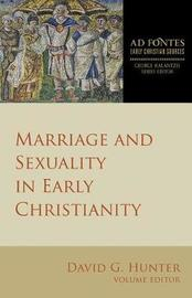 Marriage and Sexuality in Early Christianity by David G Hunter