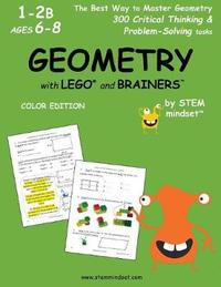 Geometry with Lego and Brainers Grades 1-2b Ages 6-8 Color Edition by LLC Stem Mindset image
