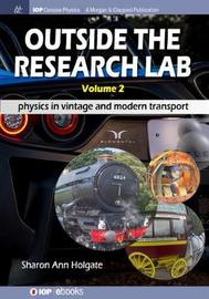 Outside the Research Lab, Volume 2 by Sharon Ann Holgate