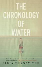 The Chronology of Water by Lidia Yuknavitch
