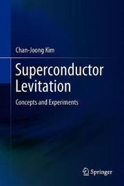 Superconductor Levitation by Chan-Joong Kim